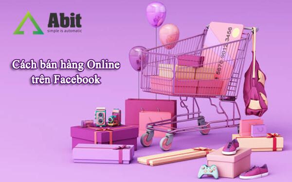 Cách bán hàng online trên Facebook
