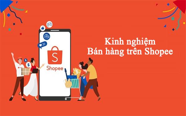 Kinh nghiệm bán hàng trên Shopee