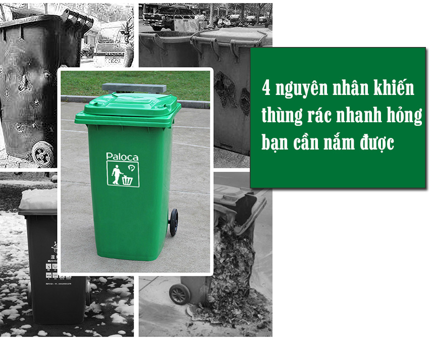 Thùng rác nhanh hỏng là vì sao?