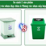 So sánh thùng rác nhựa đạp chân và nắp bập bênh