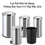 Sử dụng thùng rác inox có nắp mang lại những lợi ích gì?