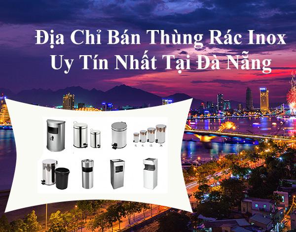 Địa chỉ bán thùng rác inox tại Đà Nẵng uy tín nhất hiện nay