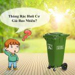 Bảng báo giá thùng rác hữu cơ trên toàn quốc